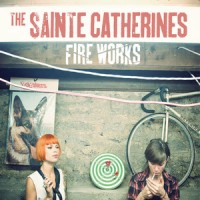 The Sainte Catherines - Fire Works (Cover Artwork)