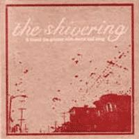 The Shivering - & Brand The Ground With Storm and Song (Cover Artwork)