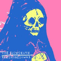 The Slow Death/The Brokedowns - The Slow Death/The Brokedowns [7-inch] (Cover Artwork)