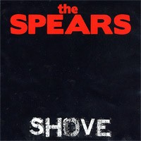 The Spears - Shove (Cover Artwork)