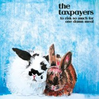 The Taxpayers - To Risk So Much for One Damn Meal (Cover Artwork)