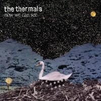 The Thermals - Now We Can See (Cover Artwork)