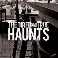 The Tired and True - Haunts [7-inch] (Cover Artwork)