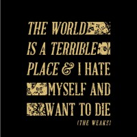 The Weaks - The World Is A Terrible Place And I Hate Myself And Want To Die [EP] (Cover Artwork)
