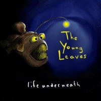The Young Leaves - Life Underneath [12-inch] (Cover Artwork)