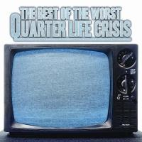 The Best of the Worst - Quarter Life Crisis (Cover Artwork)