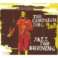 The Campaign 1984 - Jazz for Burning (Cover Artwork)