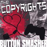 The Copyrights - Button Smasher [7 inch] (Cover Artwork)