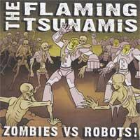 The Flaming Tsunamis - Zombies Vs. Robots! (Cover Artwork)