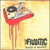 The Frantic - Audio & Murder (Cover Artwork)