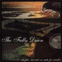 The Fully Down - No Fate... But What We Make For Ourselves (Cover Artwork)