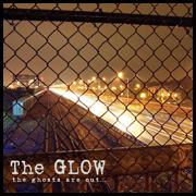 The Glow - The Ghosts Are Out... (Cover Artwork)