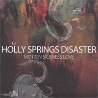 The Holly Springs Disaster - Motion Sickness Love (Cover Artwork)