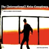 The (International) Noise Conspiracy - Live at Oslo Jazz Festival [reissue] (Cover Artwork)