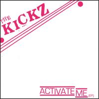 The Kickz - Activate Me (Cover Artwork)