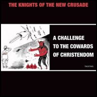 The Knights of the New Crusade - A Challenge to the Cowards of Christendom (Cover Artwork)