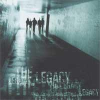 The Legacy - We Gave It Everything [reissue] (Cover Artwork)