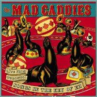 Mad Caddies - Live From Toronto: Songs In The Key Of Eh (Cover Artwork)