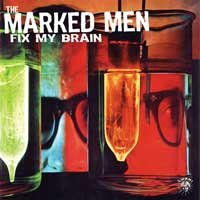 The Marked Men - Fix My Brain (Cover Artwork)