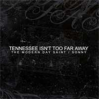 The Modern Day Saint / Sonny - Tennessee Isn't Too Far Away (Cover Artwork)