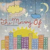 The Morning Of - The World as We Know It (Cover Artwork)