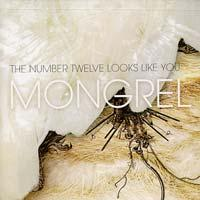 The Number Twelve Looks Like You - Mongrel (Cover Artwork)