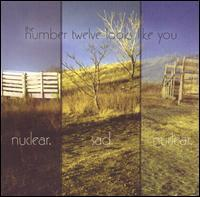 The Number Twelve Looks Like You - Nuclear. Sad. Nuclear. (Cover Artwork)