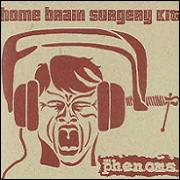 The Phenoms - Home Brain Surgery Kit (Cover Artwork)