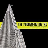The Pyongyang Metro - Tower of White Tigers (Cover Artwork)