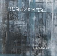 The Ready Aim Fire! - Strong Enough (Cover Artwork)