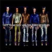 The Robocop Kraus - They Think They Are the Robocop Kraus (Cover Artwork)