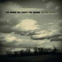 The Snake the Cross the Crown - Cotton Teeth (Cover Artwork)