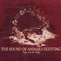The Sound Of Animals Fighting - Tiger And The Duke (Cover Artwork)