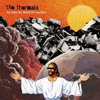 The Thermals - The Body, The Blood, The Machine (Cover Artwork)
