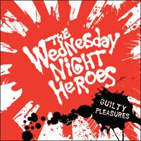 The Wednesday Night Heroes - Guilty Pleasures (Cover Artwork)