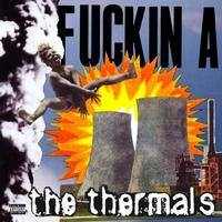 The Thermals - Fuckin A (Cover Artwork)