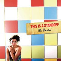 This Is a Standoff - Be Excited (Cover Artwork)