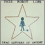 This Robot Life - Dead Letters Of Intent (Cover Artwork)
