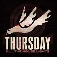 Thursday - Kill the House Lights [CD/DVD] (Cover Artwork)