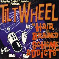 Tiltwheel - Hair Brained Scheme Addicts (Cover Artwork)