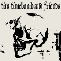 Tim Timebomb and Friends - Tim Timebomb and Friends (Cover Artwork)