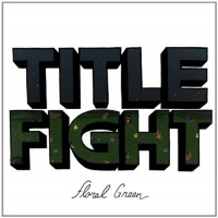 Title Fight - Floral Green (Cover Artwork)