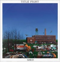 Title Fight - Shed (Cover Artwork)