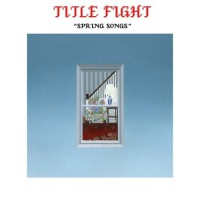 Title Fight - Spring Songs [7-inch] (Cover Artwork)
