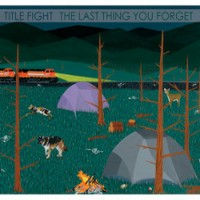 Title Fight - The Last Thing You Forget [7 inch] (Cover Artwork)