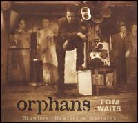 Tom Waits - Orphans: Brawlers, Bawlers & Bastards (Cover Artwork)