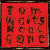 Tom Waits - Real Gone (Cover Artwork)