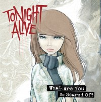 Tonight Alive - What Are You So Scared Of? (Cover Artwork)