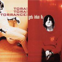 Tora! Tora! Torrance! - Get Into It (Cover Artwork)