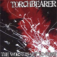 Torchbearer - The Worst Is Yet to Come... [7 inch] (Cover Artwork)